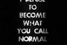 Being normal is so cliché / by Emily Mcdearmid
