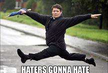 Haters Gunna Hate / by Jay Carmona