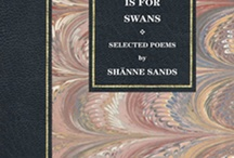 Fidelity is for Swans / Selected verse of Shänne Sands, volume 1