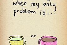 Coffee, I need COFFEE!