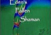 Ebooks / Eden's Fallen Shaman will captivate your interest while playing on the screen of your imagination with never a dull moment. / by Tony Romeo