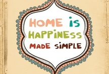 Home Sweet Home / Our most-loved quotes about home...our favorite place to be with family and friends!