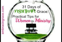 31 Days of Fishbowl Grace: Practical Tips for Women in Ministry / Some humorous, some serious....ALL straight from my heart for the whole month of October. If you are a woman in a position of leadership in ministry, this series is for you! Find it all at www.embracingrace.com Join me?!