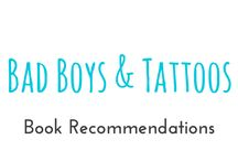 "Bad Boys & Tattoos / These are books I recommend you should read from the category ""Bad Boys & Tattoos"""