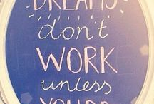 DREAM BIG...IT DOESN'T COST ANY MORE / Live your dreams! ;) Make them come true
