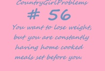 Country Girl Problems,(: / by Mary Kristin Phillips