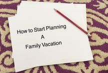 Critical Vacation Planning / The ultimate collection of advice and information to plan your next family vacation.