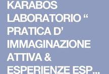 KARABOS LABORATORIO / Laboratorio di pratica di immaginazione attiva e esperienze espressive integrate.Per introduzione vai a