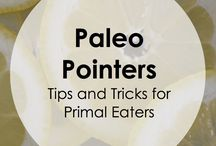 Paleo  / Tips & Recipes & Resources if interested in learning more about Paleo