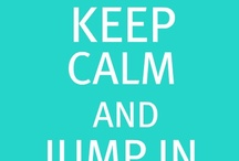 ~ keep calm and ... ~ / check out these variations on the classic saying / by Gypsy Chaos