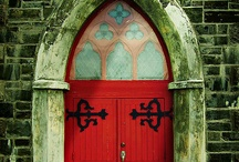 Doors & Windows / I don't know why but I have always been facinated with doors....where do they lead? / by Jamie Vota