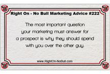 Business Marketing Tips / Here are some quick and easy business marketing tips that you can use from Right On - No Bull Marketing your experts in small business marketing consulting.