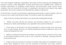 Performance Testing Services / One of the toughest challenges organizations face today involves achieving and maintaining their business's mission critical applications at peak performance and scalability levels. Without an effective methodology for predicting system behavior and performance under real life stress conditions, they are exposed to the types of catastrophic slowdowns and failures that cripple productivity, drive away customers and decimate the company's bottom line.