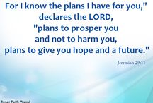 "For I know the plans I have for you / For I know the plans I have for you,"" declares the LORD, ""plans to prosper you and not to harm you, plans to give you hope and a future."