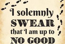 I solemnly swear that I am up to no good ;)