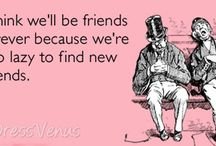Friends and sentimental stuff