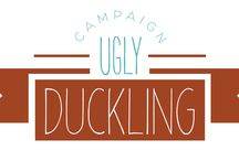 """Campaign ugly duckling / Campaign Ugly Duckling aims to better your views and ideas about yourself by using positive affirmations.  This campaign helps you to love your body and yourself. It teaches you to stop looking at what the media has defined as the """"perfect person"""" and start looking at what a real person looks like, YOU. Ugly Duckling aims to help you love your uniqueness."""