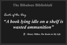 Quotes / This board shares the quotes which I regularly publish on my blog 'The Bibulous Bibliobiuli'