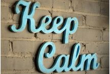 Keep Calm ヅ / Keep Calm And... / by Nicole Y Johnson
