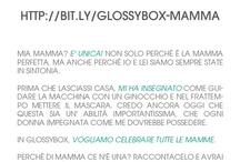 Di mamma ce n'è una! / In GlossyBox vogliamo festeggiare tutte le mamme! Perché di mamma ce n'è soltanto una? Raccontacelo per avere l'opportunità di ricevere in omaggio per la Festa della Mamma fino a 6 mesi di abbonamento a GlossyBox per te e per lei e una consulenza d'immagine by Image Consulting LAB! http://blog.glossybox.it/festa-della-mamma-2012/