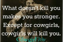 Cowgirl Through and Through / It's sorta in my blood. Can't be helped.