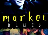 Market Blues / Images connected to the setting and research behind the time-slip adventure novel, Market Blues.
