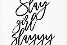 Slay quotes