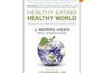 Books About Plant-Centered Eating and Nutrition / I've read most of these.  They have changed my whole perspective on what constitutes an optimal diet for our bodies to thrive and remain healthy over a lifetime.