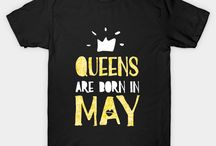 Queens are Born in May T-Shirts and Gifts