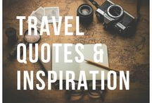 Travel Quotes/Inspiration / Words to live by