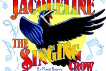 Jacqueline The Singing Crow / An inspirational children's story from the creative team of Mandi Kujawa, Claude St. Aubin and Annie Parkhouse.
