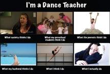 Dance teacher / by Claudette Lee