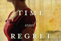 Time and Regret / My latest novel releasing August 16, 2016