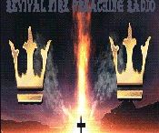 REVIVAL FIRE PREACHING RADIO / Spreading the Gospel of Jesus Christ around the Globe for the Kingdom of GOD.