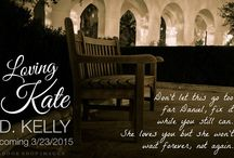 Loving Kate Teasers / Teasers from the upcoming book Loving Kate by D. Kelly book three in The Acceptance Series dkellyauthor.com