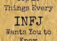 INFJ / Introverted iNtuitive Feeling Judging  / by Lissette Padilla