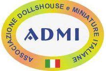 A.D.M.I. Associazione Dollshouse e Miniature Italiane / Una passione condivisa tra più persone trova in ADMI un punto di riferimento e la possibilità di confrontare e scambiare idee