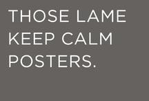 keep calm and ....... / by Ilsé McCarthy