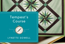 Tempest's Course by Lynette Sowell / Kelly Frost, a textiles conservator, is invited to the Massachusetts coastal town of New Bedford to restore a 150-year-old Mariner's Compass quilt, with one stipulation: she must live and work in Gray House where the quilt is stored. / by Quilts of Love Fiction