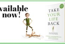 Take Your Life Back / Quotes from Steve Arterburn's and Dr. Dave Stoop's life-changing book.