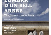 Intercultural Theatre / Sots l'Ombra d'un Bell Arbre [Under the Shadow of a Leafy Tree]: The future is unwritten, performed by Project Llull at the Centro Cultural Carregal do Sal, Portugal.