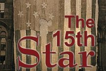 The 15th Star / Set during the War of 1812. A fictional account of the real-life history mystery surrounding the missing star fro the Star Spangled Banner. An Amazon Bestselling eBook. $5.99 http://www.amazon.com/dp/B008F4R1AA