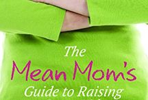 The Mean Mom's Guide to Raising Great Kids / Where Joanne Kraft AND The Mean Mom Team Pin about Faith & Family.   Amazon  http://goo.gl/CnK6e4