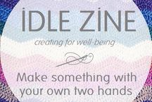 IDLE ZINE / IDLE ZINE is a step away from creating for profit and instead focuses on well-being and the joy of making something with your own two hands. / by Kath Chown