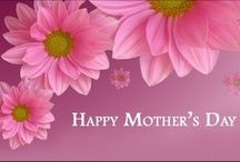Mother's Day / by Doreen Cassotta