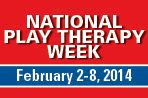 National Play Therapy Week February 2-8, 2014 / by Pam Dyson