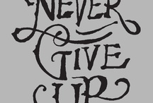 never give up / by Elle Pitt