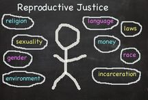 Reproductive Justice / by Penelope O'Leary