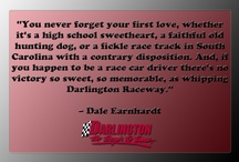 Words To Drive By / Quotes about the lady in black by those that loved and perhaps even envied her most.  / by Darlington Raceway