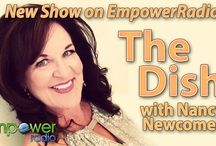 The Dish with Nancy Newcomer / New show on Empower Radio, Tuesdays at 3pm EST & 12noon PST.